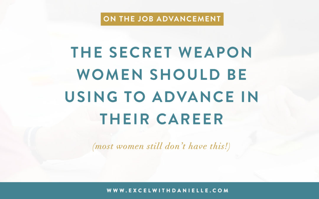 The Secret Weapon For Every Woman's Career (That most women don't have)